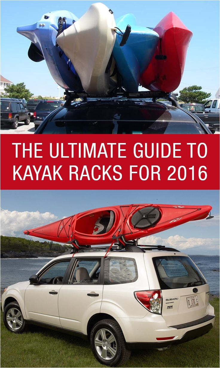 the ultimate guide to kayak racks for 2016 http www kayakroofracks net
