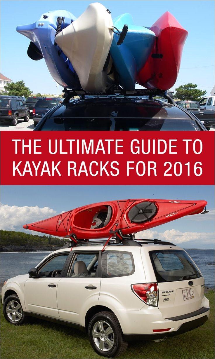 the ultimate guide to kayak racks for 2016 http www kayakroofracks net