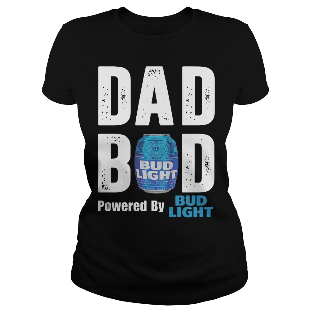 bud light dad bod powered by bud light ladies tee