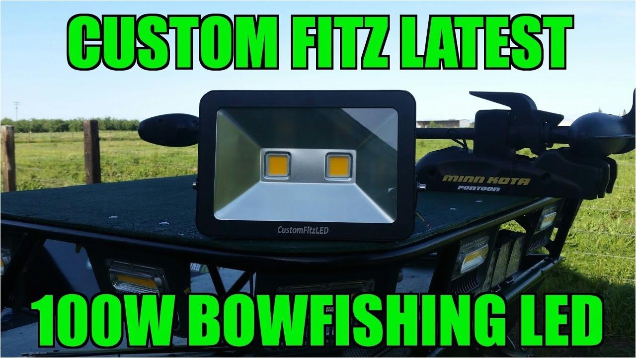 custom fitz latest 100w bowfishing led