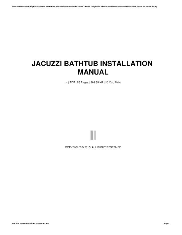 Jacuzzi Bathtub Repair Manuals Jacuzzi Bathtub Installation Manual