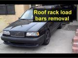 2001 Volvo S60 Roof Rack Roof Rack Rail Cross Load Bars Removal Volvo V70 Xc70 850 Etc