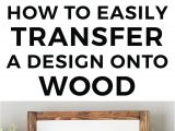 Believe Signs Decor How to Easily Transfer A Design Onto Wood Pinterest Diy Wedding