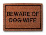 Best Door Rugs for Dogs Clever Doormats Beware Of Dog Strikethrough Wife Brown Coir