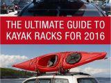 Car top Kayak Racks the Ultimate Guide to Kayak Racks for 2016 Http Www