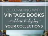 Decorative Books for Display Vintage Books Awesome Ways to Display Your Collections Bookshelf