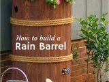 Diy Decorative Rain Barrels How to Build A Rain Barrel Pinterest Barrels Rain and Gardens