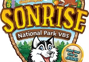 Gospel Light Vbs Vbs Tips Gospel Lights Vbs Sneak Preview sonrise National Park
