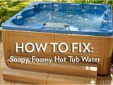 Jacuzzi Bathtub Maintenance Foamy soapy Hot Tub Water How to Fix