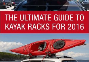 Kayak Carrier for Car without Roof Rack the Ultimate Guide to Kayak Racks for 2016 Http Www