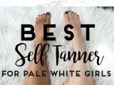 Shower Self Tanner Best Self Tanner for Pale White Girls Pinterest Tan Faster Dark
